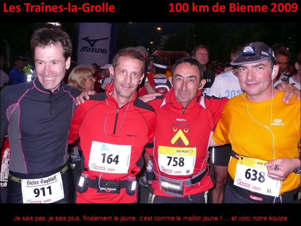 Les Traînes-la-Grolle100 km de Bienne 2009 Je sais pas, je sais plus, finalement le jaune, cest comme le maillot jaune .