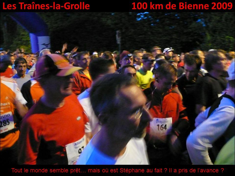 Les Traînes-la-Grolle100 km de Bienne 2009 Tout le monde semble prêt… mais où est Stéphane au fait .