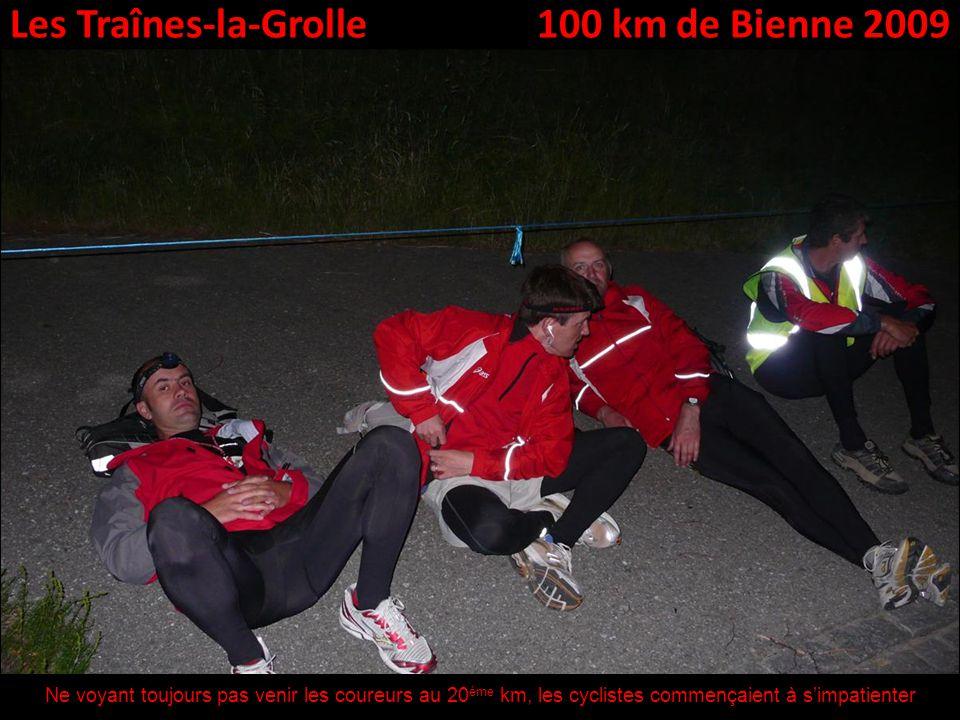 Les Traînes-la-Grolle100 km de Bienne 2009 Ne voyant toujours pas venir les coureurs au 20 ème km, les cyclistes commençaient à simpatienter
