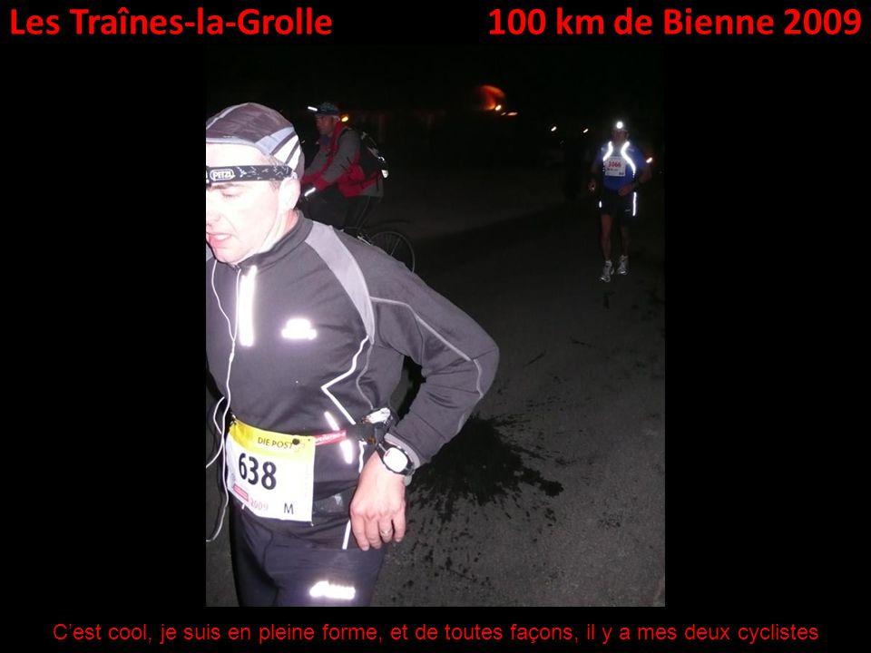 Les Traînes-la-Grolle100 km de Bienne 2009 Cest cool, je suis en pleine forme, et de toutes façons, il y a mes deux cyclistes