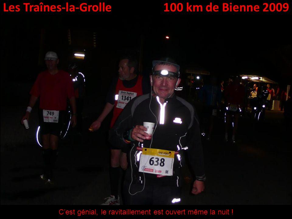 Les Traînes-la-Grolle100 km de Bienne 2009 Cest génial, le ravitaillement est ouvert même la nuit !