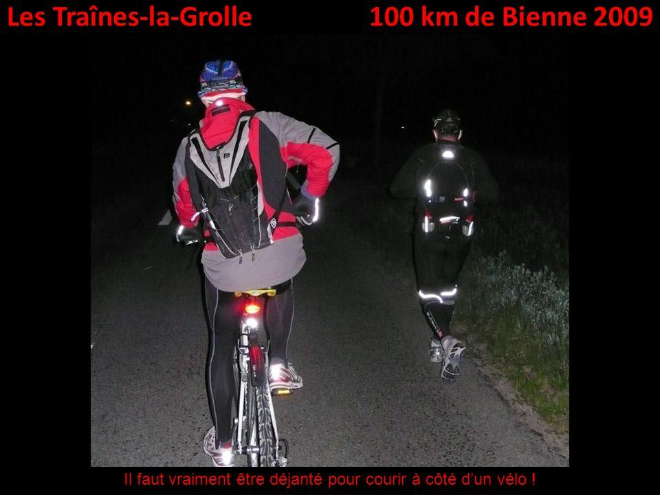 Les Traînes-la-Grolle100 km de Bienne 2009 Il faut vraiment être déjanté pour courir à côté dun vélo !