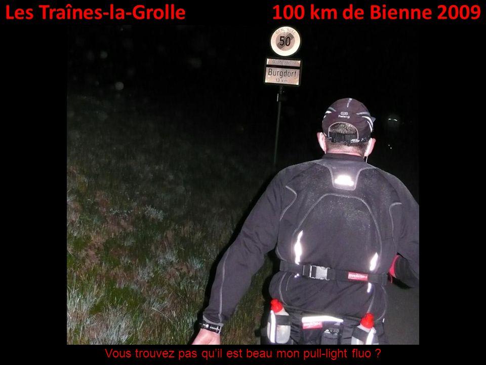 Les Traînes-la-Grolle100 km de Bienne 2009 Vous trouvez pas quil est beau mon pull-light fluo ?