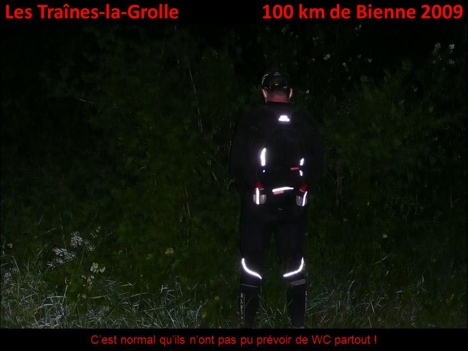 Les Traînes-la-Grolle100 km de Bienne 2009 Cest normal quils nont pas pu prévoir de WC partout !