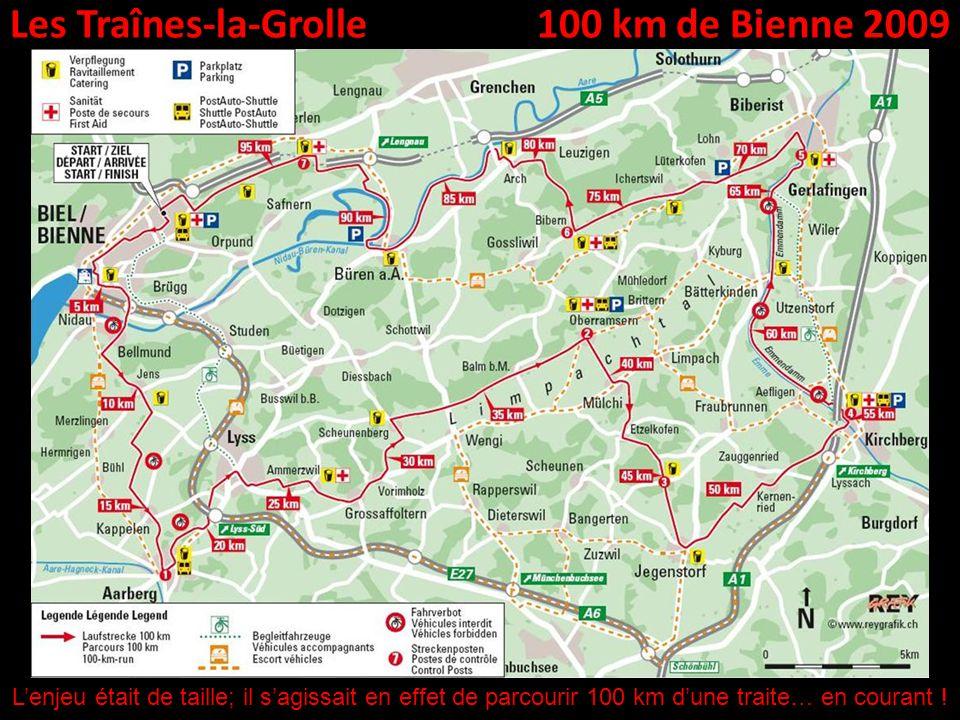 Les Traînes-la-Grolle100 km de Bienne 2009 Lenjeu était de taille; il sagissait en effet de parcourir 100 km dune traite… en courant !