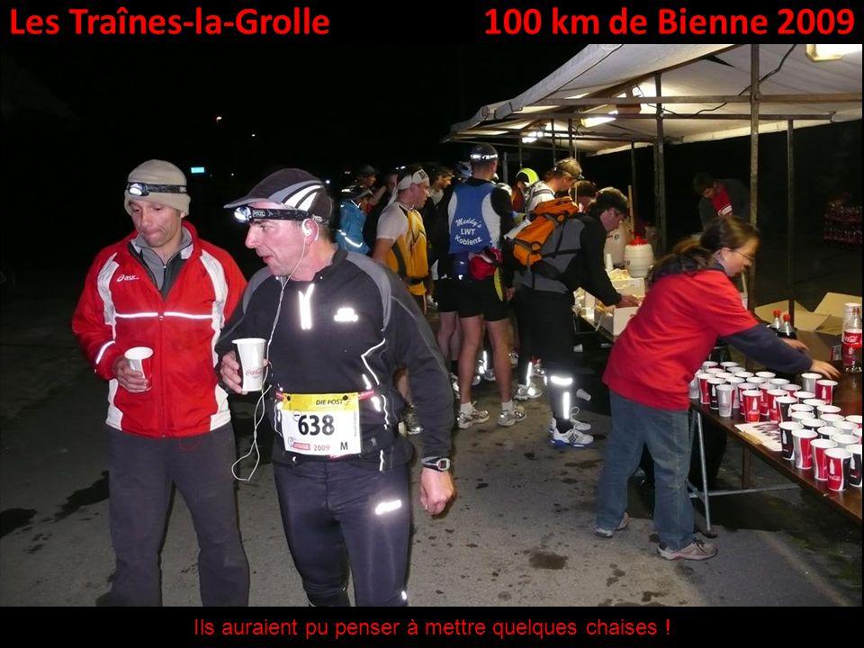 Les Traînes-la-Grolle100 km de Bienne 2009 Ils auraient pu penser à mettre quelques chaises !