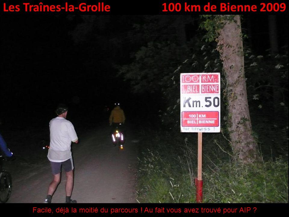 Les Traînes-la-Grolle100 km de Bienne 2009 Facile, déjà la moitié du parcours .