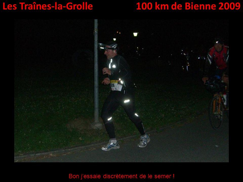 Les Traînes-la-Grolle100 km de Bienne 2009 Bon jessaie discrètement de le semer !