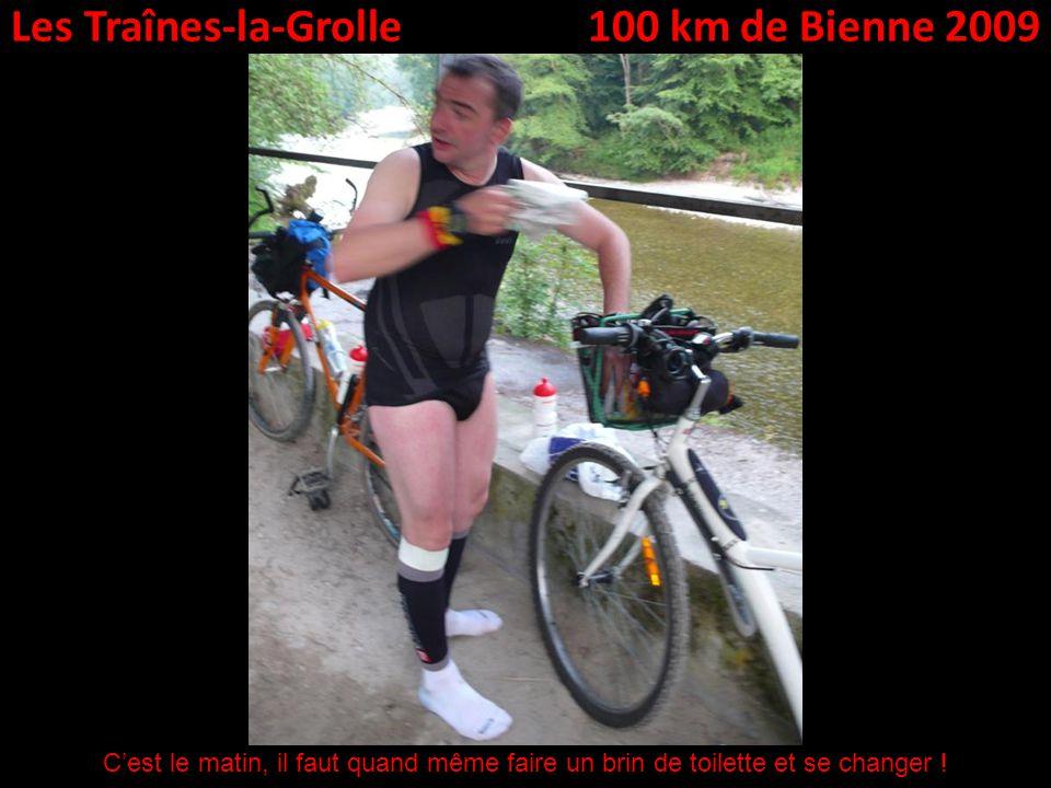 Les Traînes-la-Grolle100 km de Bienne 2009 Cest le matin, il faut quand même faire un brin de toilette et se changer !