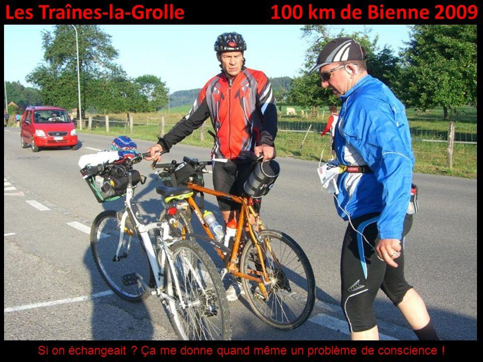 Les Traînes-la-Grolle100 km de Bienne 2009 Si on échangeait .