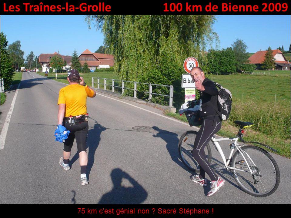 Les Traînes-la-Grolle100 km de Bienne 2009 75 km cest génial non ? Sacré Stéphane !