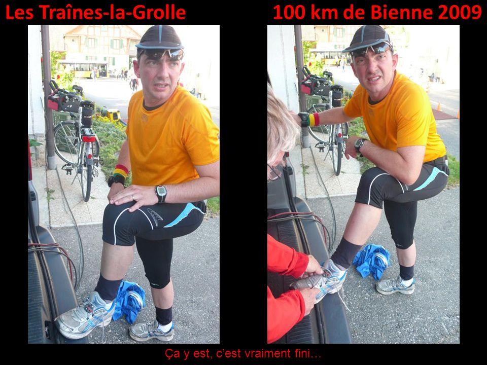 Les Traînes-la-Grolle100 km de Bienne 2009 Ça y est, cest vraiment fini…