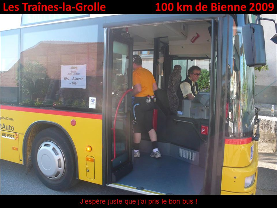 Les Traînes-la-Grolle100 km de Bienne 2009 Jespère juste que jai pris le bon bus !