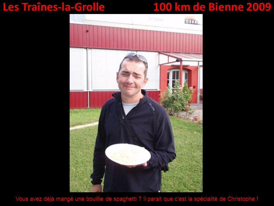 Les Traînes-la-Grolle100 km de Bienne 2009 Vous avez déjà mangé une bouillie de spaghetti .
