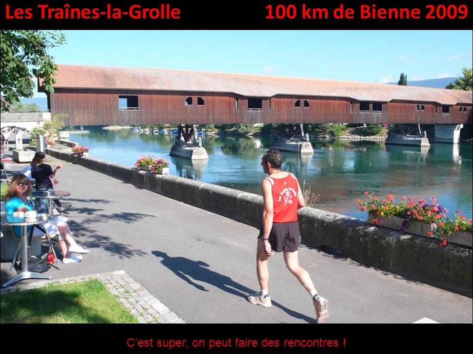 Les Traînes-la-Grolle100 km de Bienne 2009 Cest super, on peut faire des rencontres !