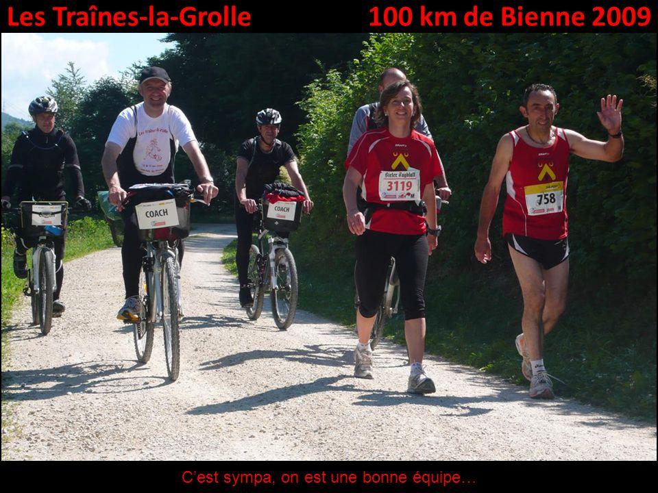 Les Traînes-la-Grolle100 km de Bienne 2009 Cest sympa, on est une bonne équipe…