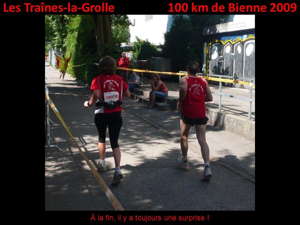 Les Traînes-la-Grolle100 km de Bienne 2009 À la fin, il y a toujours une surprise !