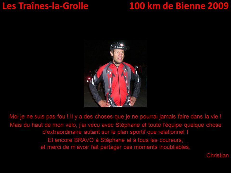 Les Traînes-la-Grolle100 km de Bienne 2009 Moi je ne suis pas fou .