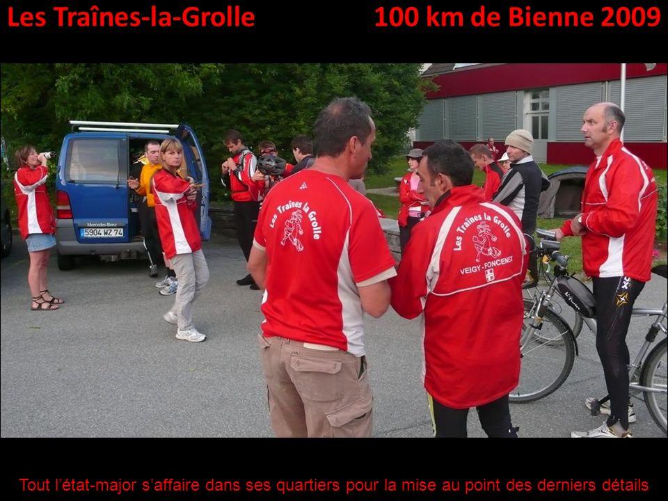 Les Traînes-la-Grolle100 km de Bienne 2009 Tout létat-major saffaire dans ses quartiers pour la mise au point des derniers détails