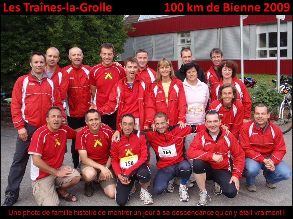 Les Traînes-la-Grolle100 km de Bienne 2009 Une photo de famille histoire de montrer un jour à sa descendance quon y était vraiment !