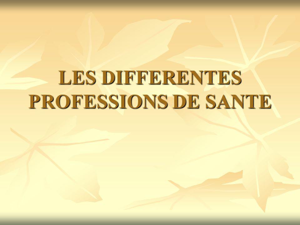 LES DIFFERENTES PROFESSIONS DE SANTE