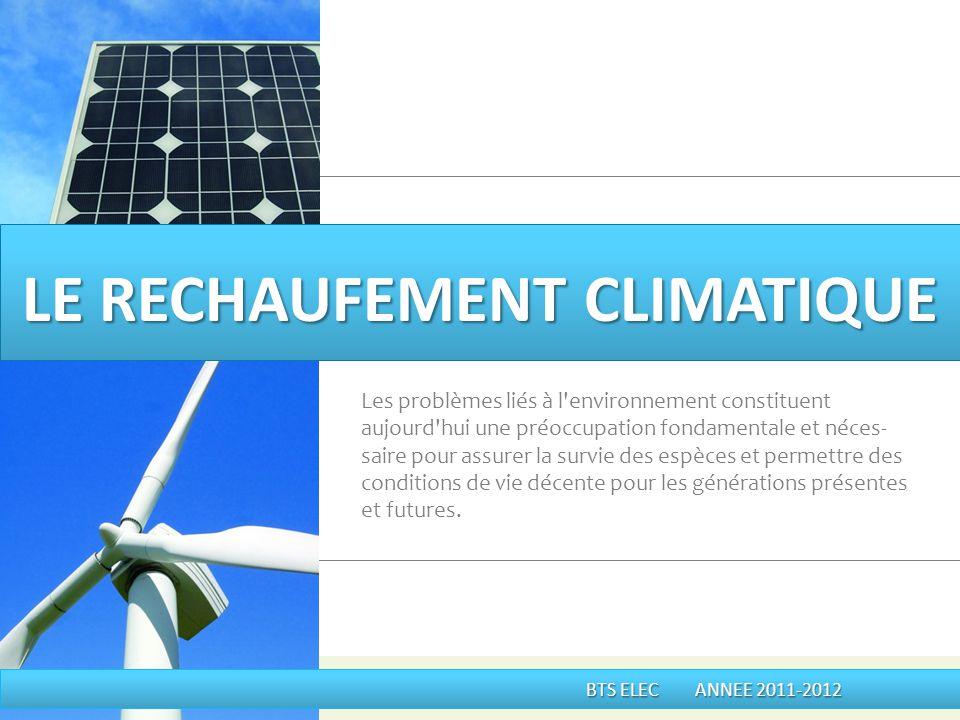 SommaireDiapo 1X Evolution des temperatures dans le monde 3 2 Conséquences du réchauffement à léchelle mondiale 4 3 Conséquences du réchauffement sur la France 5 4X Causes du réchauffement climatique 6 5X Mesures mises en place SOMMAIRE SOMMAIRE BTS ELEC ANNEE 2011-2012