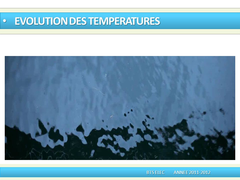 EVOLUTION DES TEMPERATURES EVOLUTION DES TEMPERATURES