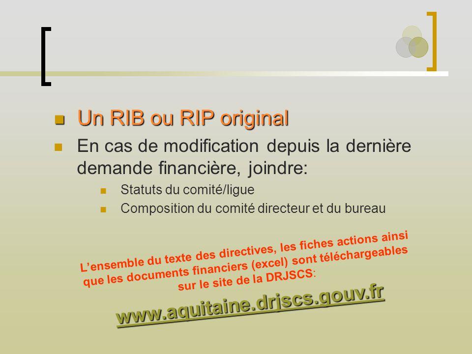 Un RIB ou RIP original Un RIB ou RIP original En cas de modification depuis la dernière demande financière, joindre: Statuts du comité/ligue Compositi
