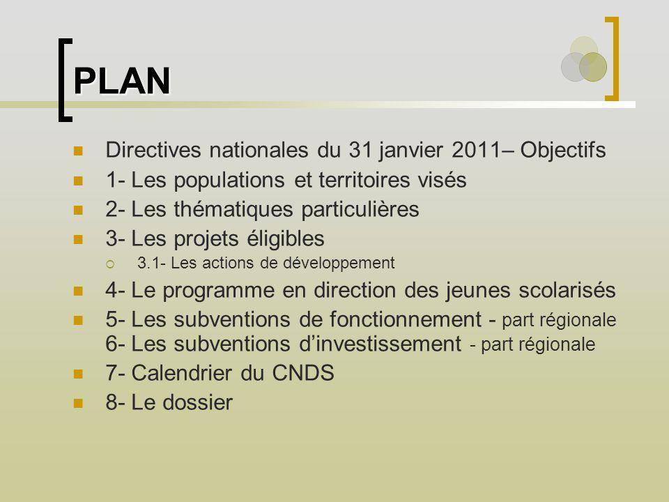 PLAN Directives nationales du 31 janvier 2011– Objectifs 1- Les populations et territoires visés 2- Les thématiques particulières 3- Les projets éligi