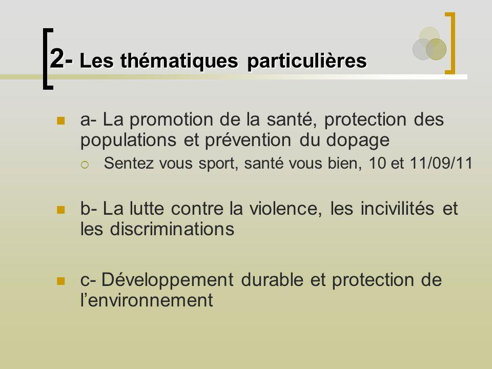 2 - Les thématiques particulières a- La promotion de la santé, protection des populations et prévention du dopage Sentez vous sport, santé vous bien,