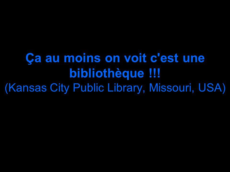 Ça au moins on voit c'est une bibliothèque !!! (Kansas City Public Library, Missouri, USA)