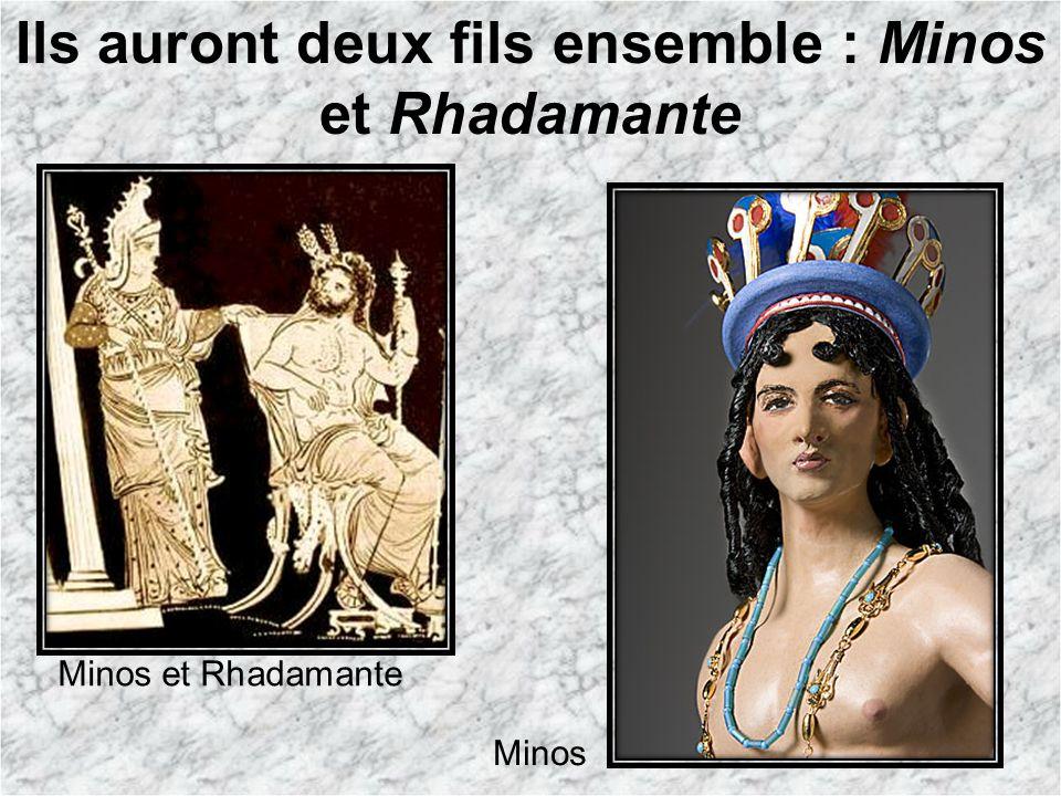 Ils auront deux fils ensemble : Minos et Rhadamante Minos et Rhadamante Minos