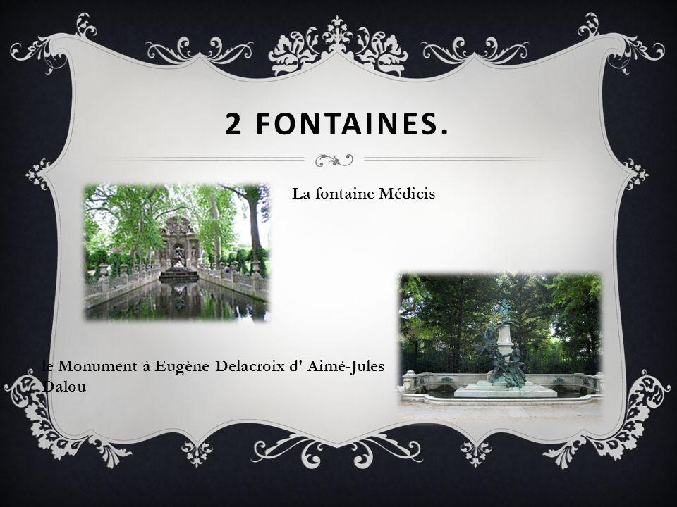 2 FONTAINES. La fontaine Médicis le Monument à Eugène Delacroix d' Aimé-Jules Dalou