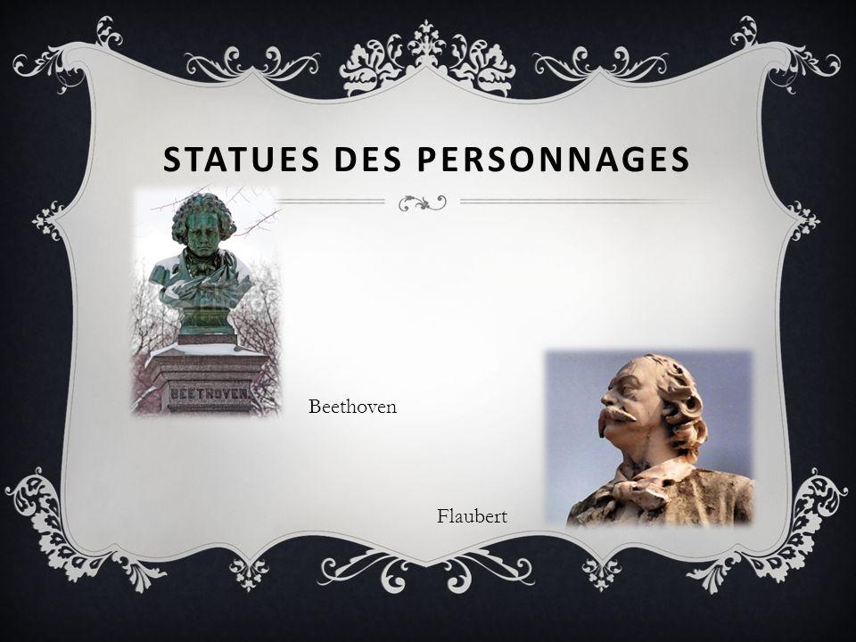 STATUES DES PERSONNAGES Flaubert Beethoven