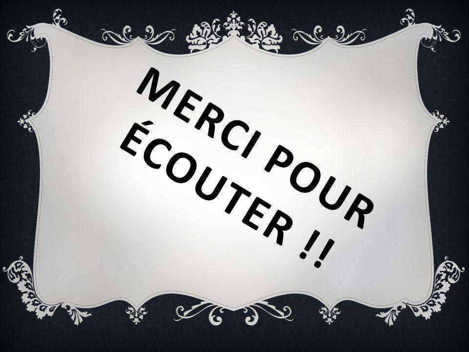 MERCI POUR ÉCOUTER !!