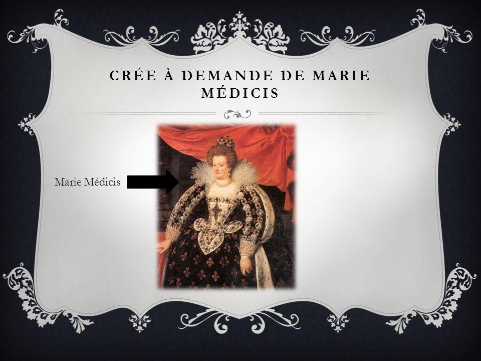 CRÉE À DEMANDE DE MARIE MÉDICIS Marie Médicis