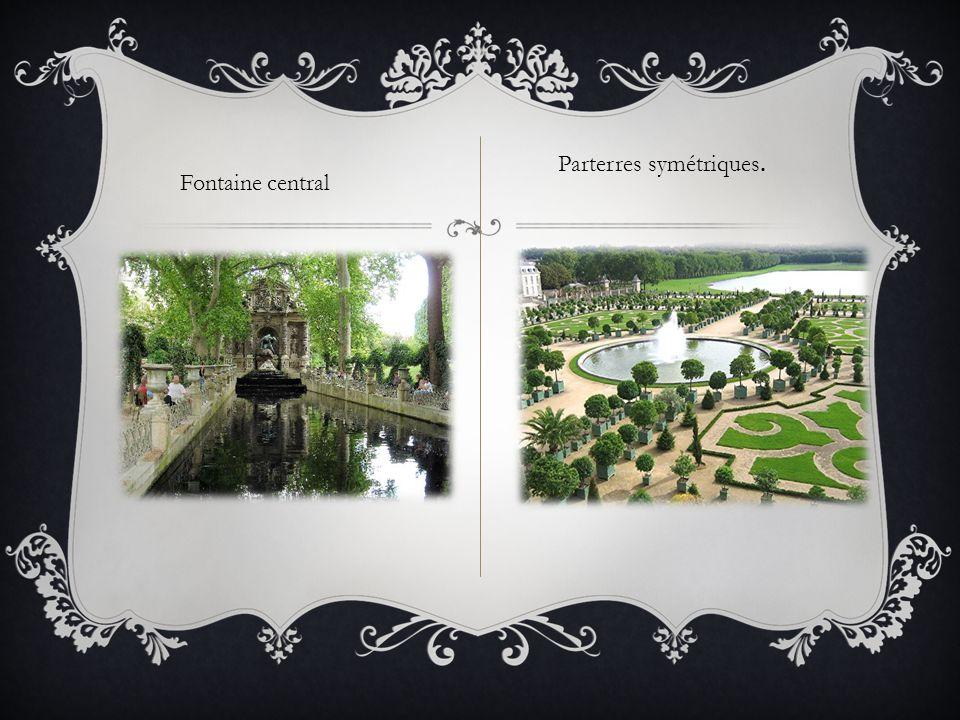 Fontaine central Parterres symétriques.
