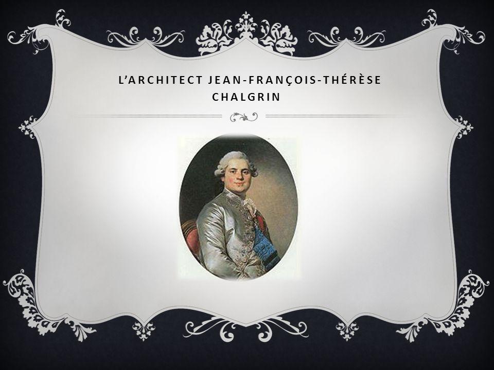 LARCHITECT JEAN-FRANÇOIS-THÉRÈSE CHALGRIN