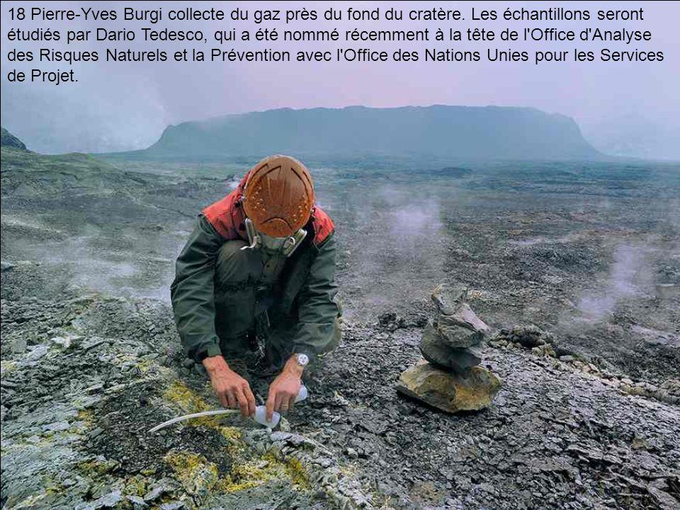 18 Pierre-Yves Burgi collecte du gaz près du fond du cratère. Les échantillons seront étudiés par Dario Tedesco, qui a été nommé récemment à la tête d