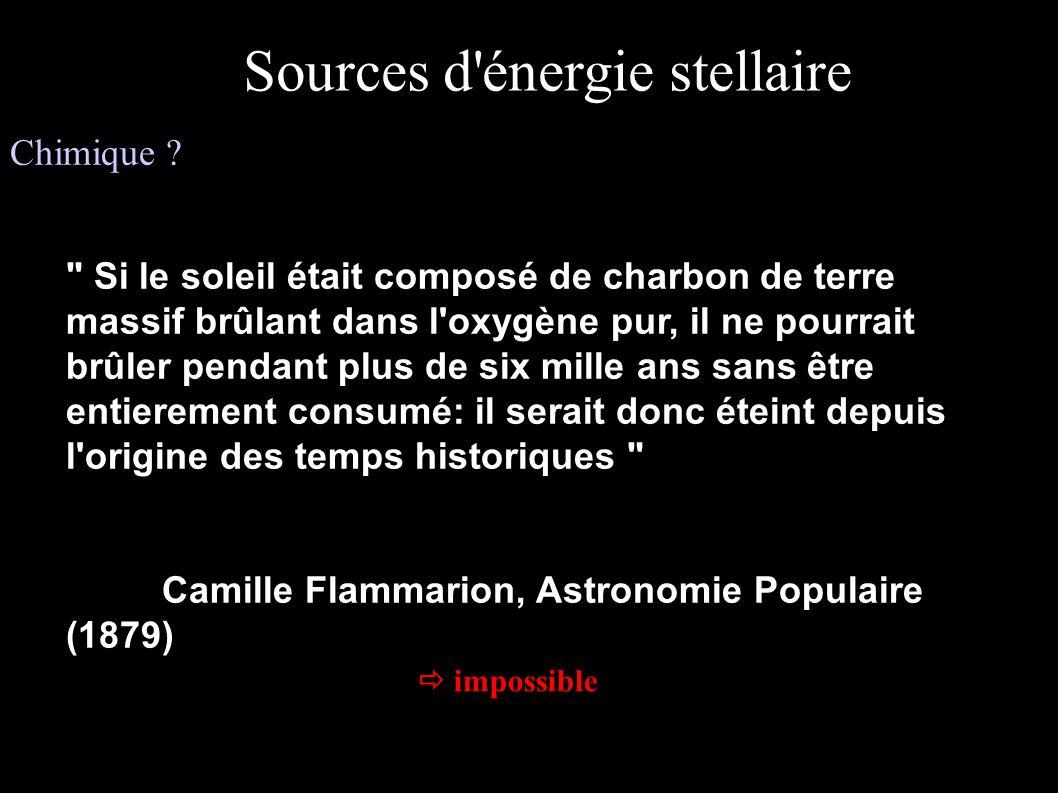 Sources d'énergie stellaire (suite) Chimique ? Sources d'énergie stellaire
