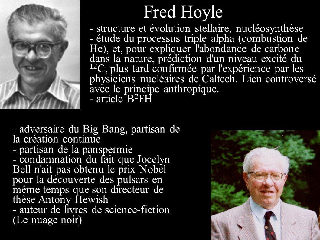 - structure et évolution stellaire, nucléosynthèse - étude du processus triple alpha (combustion de He), et, pour expliquer l'abondance de carbone dan