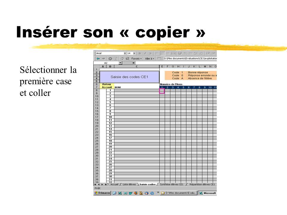 Insérer son « copier » Sélectionner la première case et coller