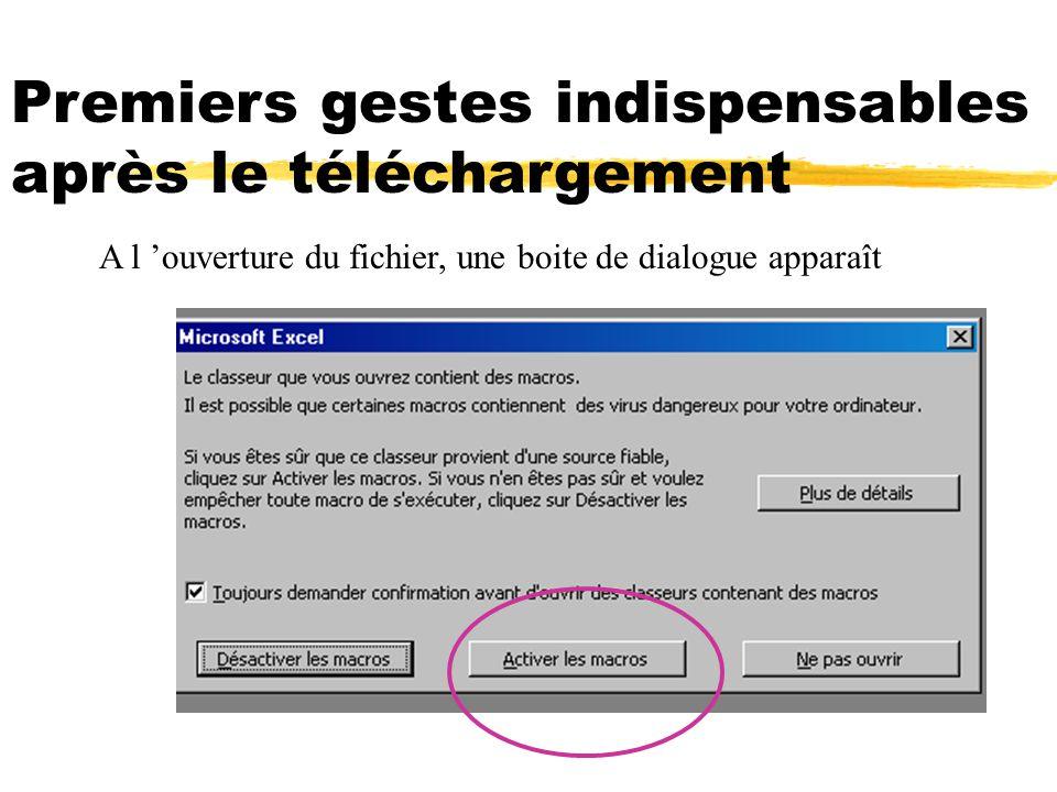 Premiers gestes indispensables après le téléchargement A l ouverture du fichier, une boite de dialogue apparaît