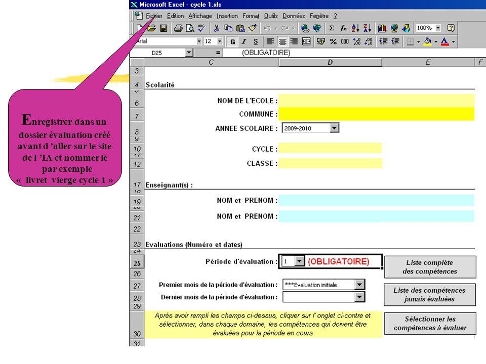 Sélectionner les compétences travaillées Cliquer dans chaque case correspondant aux compétences travaillées Aller dans la colonne correspondant à la période d évaluation