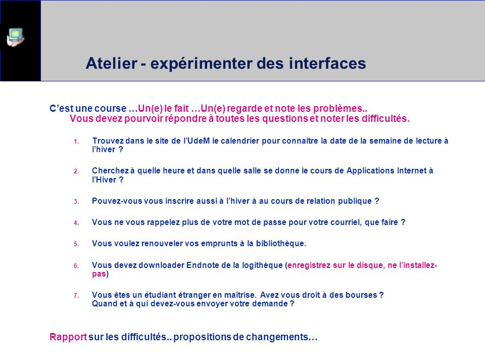 Atelier - expérimenter des interfaces Cest une course Un le fait..lautre regarde et prend des notes..