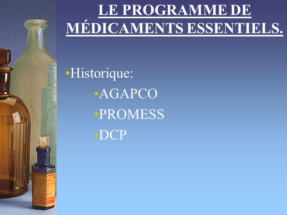 LE PROGRAMME DE MÉDICAMENTS ESSENTIELS. Historique: AGAPCO PROMESS DCP