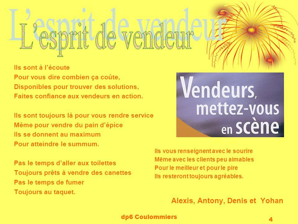 dp6 Coulommiers 4 Ils sont à lécoute Pour vous dire combien ça coûte, Disponibles pour trouver des solutions, Faites confiance aux vendeurs en action.