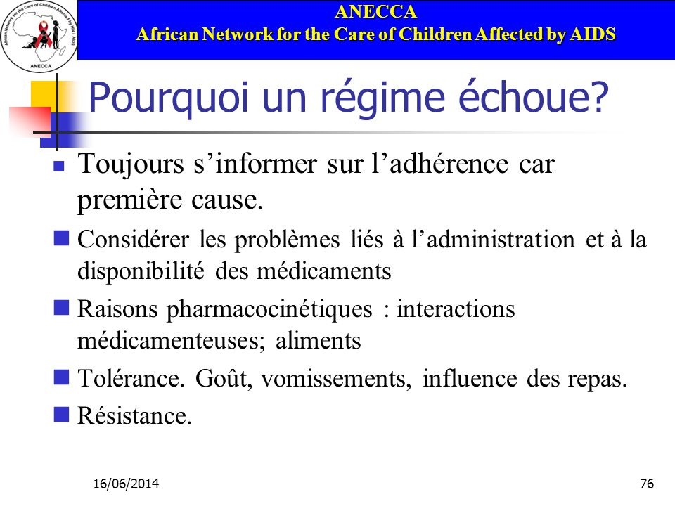 ANECCA African Network for the Care of Children Affected by AIDS 16/06/201476 Pourquoi un régime échoue.