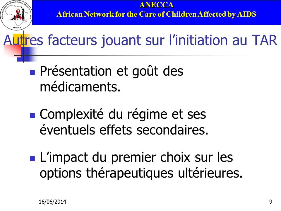 ANECCA African Network for the Care of Children Affected by AIDS 16/06/201420 NRTI Zidovudine – AZT Didanosine – ddI Stavudine – d4T Lamivudine – 3TC Emtricitabine - FTC Abacavir – ABC Tenofovir disoproxil fumerate - TDF Zalcitabine - ddC (Doses fixes combinées)
