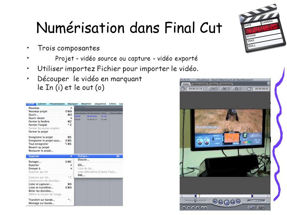 Numérisation dans Final Cut Trois composantes Projet - vidéo source ou capture - vidéo exporté Utiliser importez Fichier pour importer le vidéo.